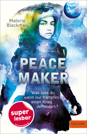 Peace Maker von Blackman,  Malorie, Liepins,  Carolin, Süßbrich,  Julia