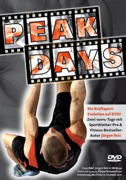 Peak-Days Der Film von Weltcupkletterer Jürgen Reis von Moosbrugger,  Marco