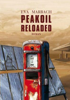 Peakoil Reloaded von Marbach,  Eva