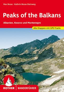 Peaks of the Balkans von Bosse,  Max, Bosse-Steinweg,  Kathrin