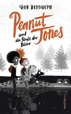 Peanut Jones und die Stadt der Bilder von Biddulph,  Rob, Maatsch,  Katja