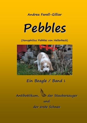 PEBBLES EIN BEAGLE / BAND I von Farell-Gilliar,  Andrea