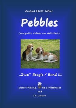PEBBLES EIN BEAGLE / BAND III von Farell-Gilliar,  Andrea