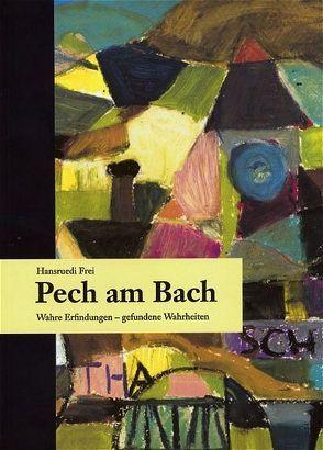 Pech am Bach von Frei,  Hansruedi