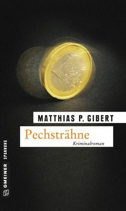Pechsträhne von Gibert,  Matthias P.