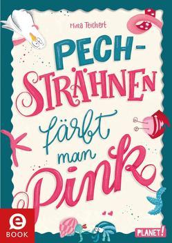 Pechsträhnen färbt man pink von Reis,  Stephanie, Teichert,  Mina