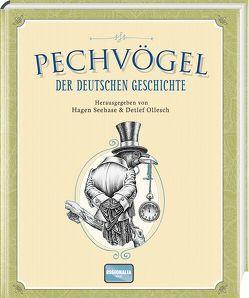 Pechvögel der deutschen Geschichte von Ollesch,  Detlef, Seehase,  Hagen
