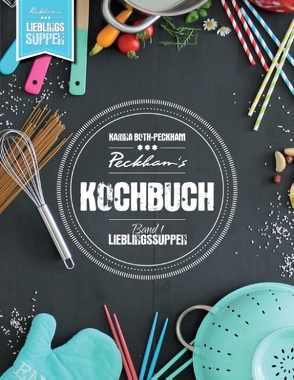 Peckham's Kochbuch Band 1 von Both-Peckham,  Karina