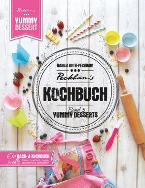 Peckham's Kochbuch Band 3 Yummy Desserts von Both-Peckham,  Karina