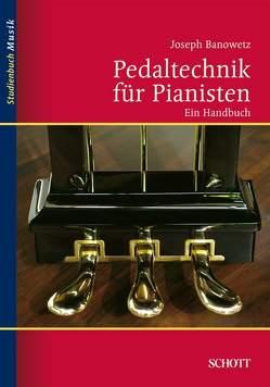 Pedaltechnik für Pianisten von Banowetz,  Joseph