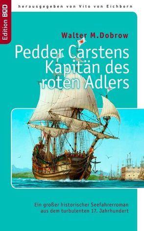 Pedder Carstens  Kapitän des roten Adlers von Dobrow,  Walter M., Eichborn,  Vito von