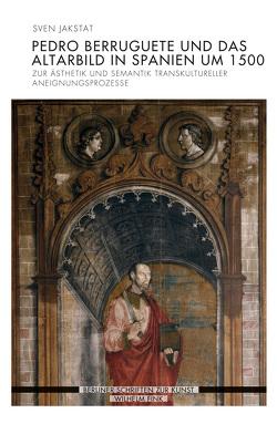 Pedro Berruguete und das Altarbild in Spanien um 1500 von Jakstat,  Sven