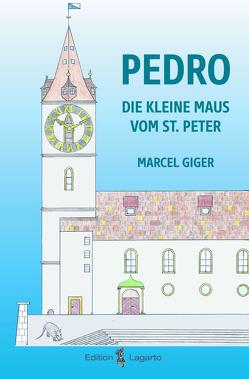 Pedro, die kleine Maus vom St. Peter von Giger,  Marcel