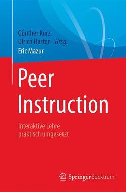 Peer Instruction von Harten,  Ulrich, Kurz,  Günther, Mazur,  Eric