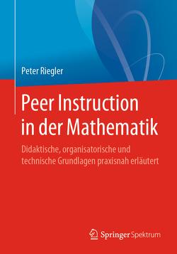 Peer Instruction in der Mathematik von Riegler,  Peter