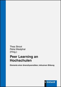 Peer Learning an Hochschulen von Stroot,  Thea, Westphal,  Petra