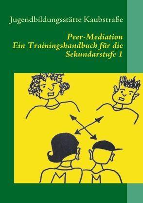 Peer-Mediation von Kaubstraße,  Jugendbildungsstätte