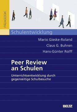 Peer Review an Schulen von Buhren,  Claus G., Gieske-Roland,  Mario, Rolff,  Hans-Günter