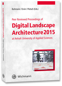 Peer Reviewed Proceedings of Digital Landscape Architecture 2015 von Buhmann,  Erich, Ervin,  Stephen M., Pietsch,  Matthias