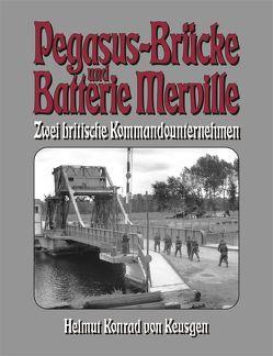 Pegasus-Brücke und Batterie Merville von Keusgen,  Helmut K von