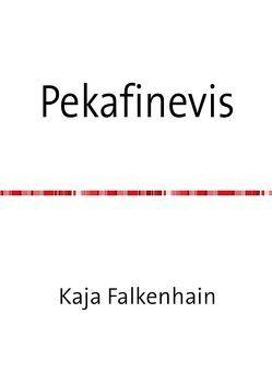 Pekafinevis von Falkenhain,  Kaja