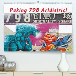 Peking 798 Artdistrict (Premium, hochwertiger DIN A2 Wandkalender 2020, Kunstdruck in Hochglanz) von Gerner-Haudum,  Gabriele