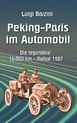 Peking – Paris im Automobil von Barzini,  Luigi, Sedlacek,  Klaus-Dieter