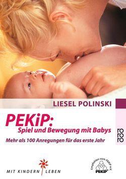 PEKiP: Spiel und Bewegung mit Babys von Lichte,  Horst, Polinski,  Liesel