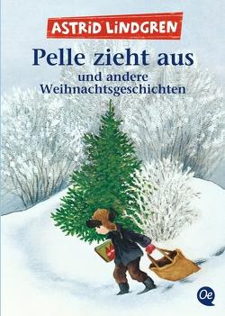 Pelle zieht aus und andere Weihnachtsgeschichten von Lindgren,  Astrid, Wikland,  Ilon