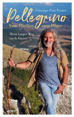 Pellegrino – Vom Playboy zum Pilger (eBook)
