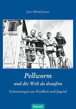 Pellworm und die Welt da draußen von Jensen,  Jens Alfred