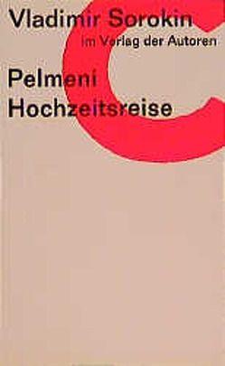 Pelmeni / Hochzeitsreise von Lehmann,  Barbara, Sorokin,  Vladimir