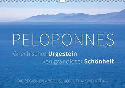 Peloponnes, Griechisches Urgestein von grandioser Schönheit. Die Regionen Argolis, Korinthia und Attika (Wandkalender 2019 DIN A3 quer) von Hoffmann,  Monika