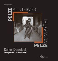 Pelze aus Leipzig – Pelze vom Brühl von Dorndeck,  Dagmar, Dorndeck,  Rainer, Holstein,  Ute, Mundus,  Doris, Pietsch,  Elke