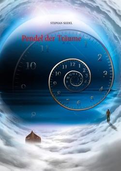 Pendel der Träume von Seidel,  Stephan