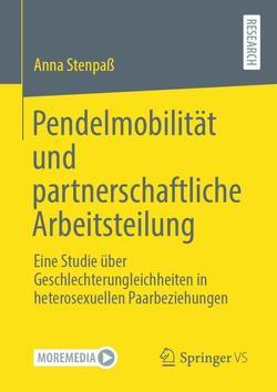 Pendelmobilität und partnerschaftliche Arbeitsteilung von Stenpaß,  Anna