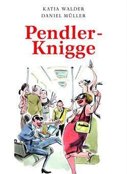 Pendler-Knigge von Daniel,  Müller, Walder,  Katja