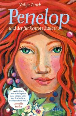 Penelop und der funkenrote Zauber von Sperber,  Annabelle von, Zinck,  Valija