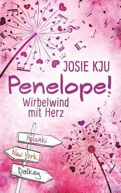 Penelope! – Wirbelwind mit Herz von Kju,  Josie