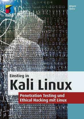 Penetration Testing mit Kali Linux von Ebner,  Jürgen
