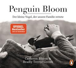 Penguin Bloom von Bloom ,  Cameron, Greive,  Bradley Trevor, Pannowitsch,  Ralf