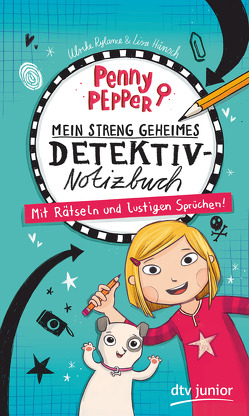 Penny Pepper – Mein streng geheimes Detektiv-Notizbuch von Hänsch,  Lisa, Rylance,  Ulrike, Tsitiridou,  Olga