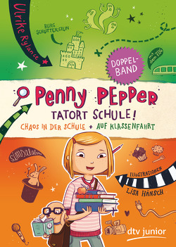 Penny Pepper – Tatort Schule von Hänsch,  Lisa, Rylance,  Ulrike