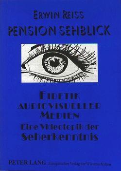 Pension Sehblick- Eidetik audiovisueller Medien von Reiss,  Erwin