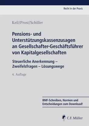 Pensions- und Unterstützungskassenzusagen an Gesellschafter-Geschäftsführer von Kapitalgesellschaften von Keil,  Claudia, Prost,  Jochen, Schiller,  Kerstin