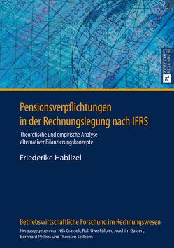 Pensionsverpflichtungen in der Rechnungslegung nach IFRS von Hablizel,  Friederike