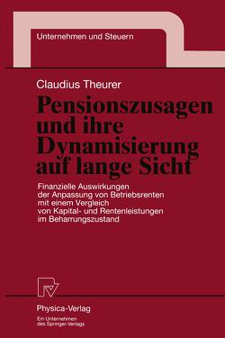Pensionszusagen und ihre Dynamisierung auf lange Sicht von Theurer,  Claudius