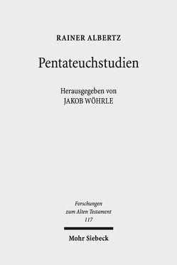 Pentateuchstudien von Albertz,  Rainer, Neumann,  Friederike, Wöhrle,  Jakob