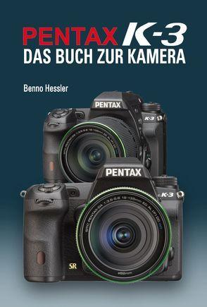 Pentax K-3  Das Buch zur Kamera von Hessler,  Benno