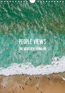 People Views – Eine Menschen-Sammlung (Wandkalender 2019 DIN A4 hoch)
